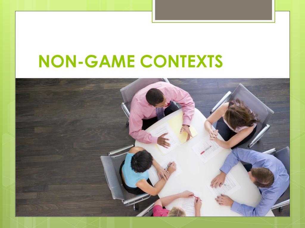 NON-GAME CONTEXTS