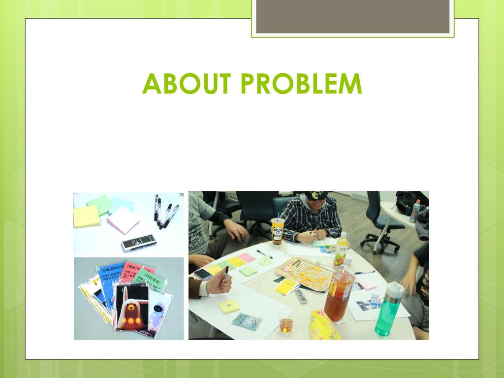 ABOUT PROBLEM
