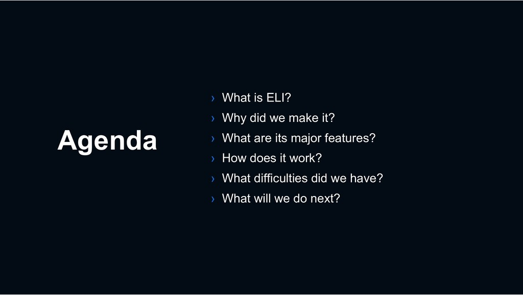 Agenda › What is ELI? › Why did we make it? › W...