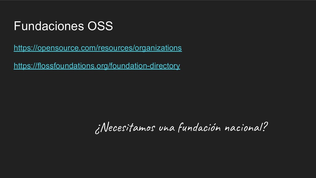 Fundaciones OSS https://opensource.com/resource...