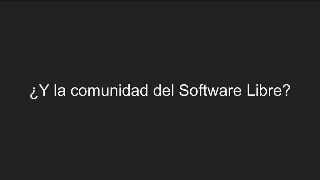 ¿Y la comunidad del Software Libre?