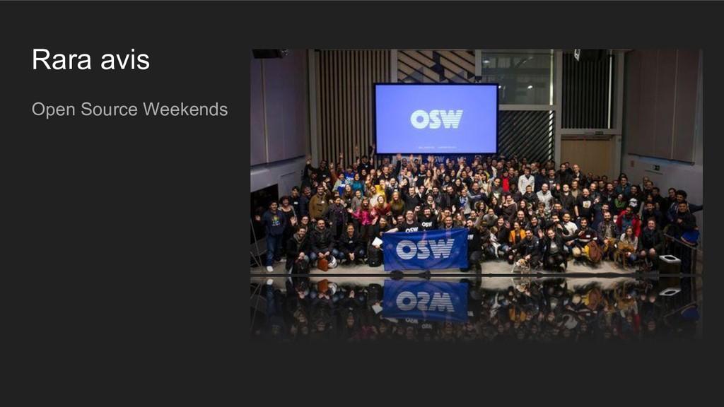Rara avis Open Source Weekends