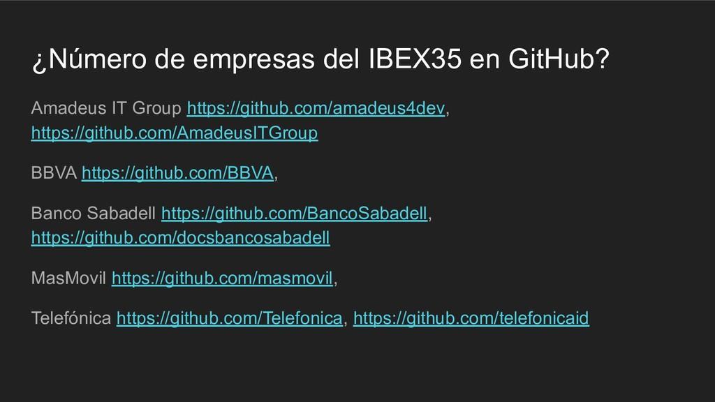 ¿Número de empresas del IBEX35 en GitHub? Amade...