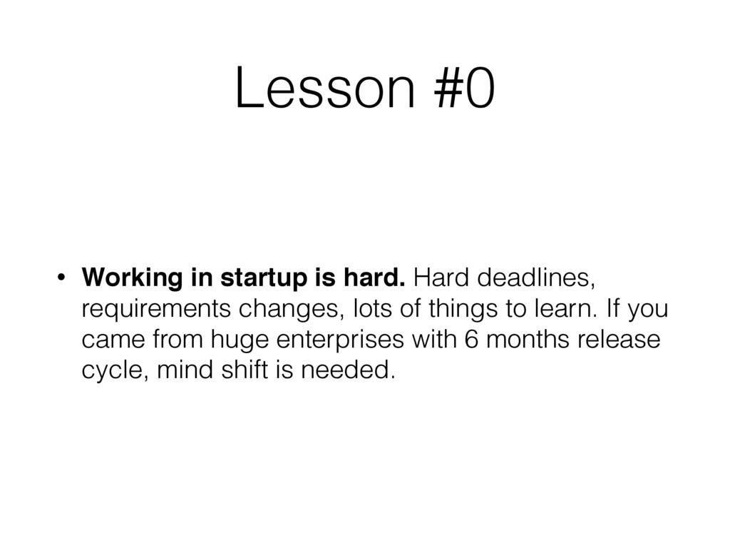 Lesson #0 • Working in startup is hard. Hard de...