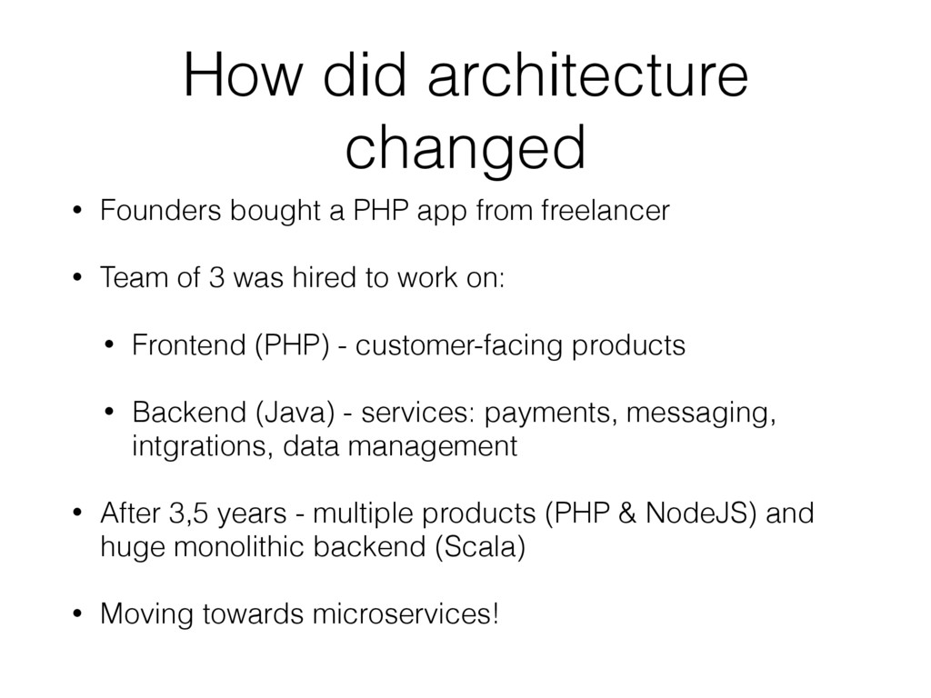 How did architecture changed • Founders bought ...