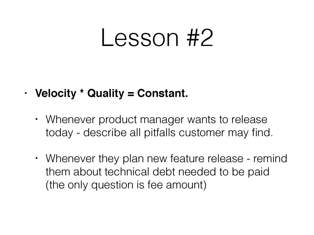 Lesson #2 • Velocity * Quality = Constant. • Wh...