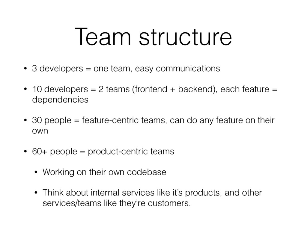 Team structure • 3 developers = one team, easy ...