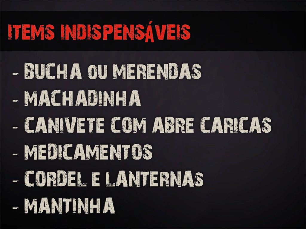 items indispensáveis - BUCHA ou MERENDAS - MACH...