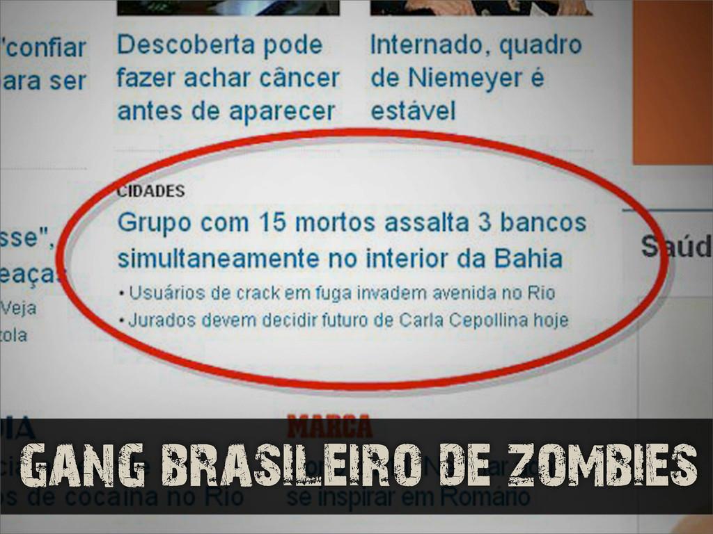 gang brasileiro de zombies
