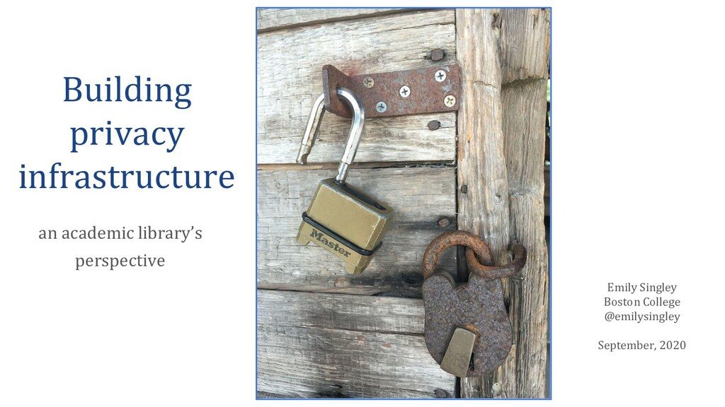 Building privacy infrastructure Emily Singley B...
