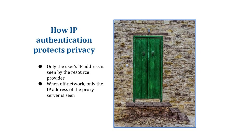 How IP authentication protects privacy ● Only t...