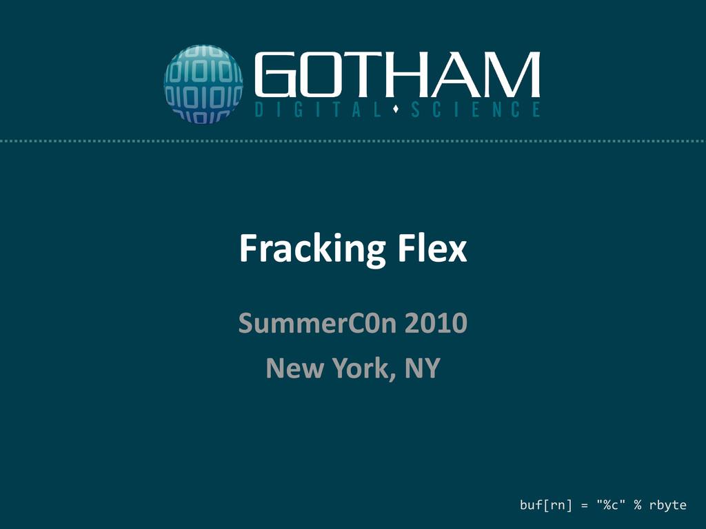 Fracking Flex SummerC0n 2010 New York, NY buf[r...