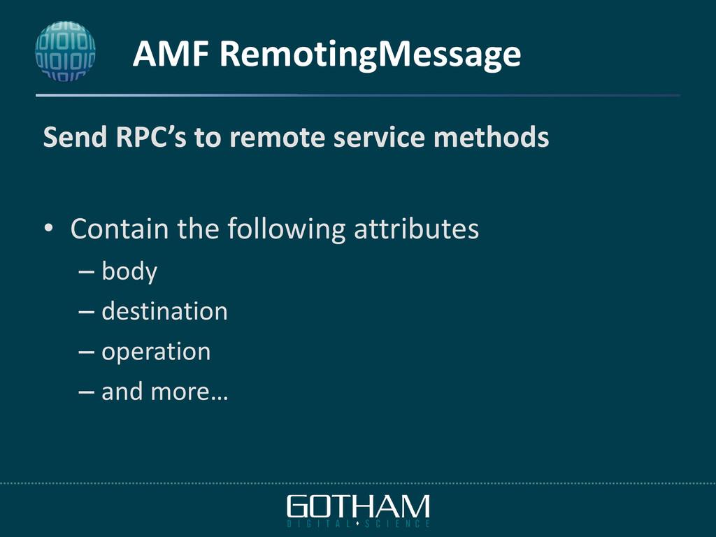 AMF RemotingMessage Send RPC's to remote servic...