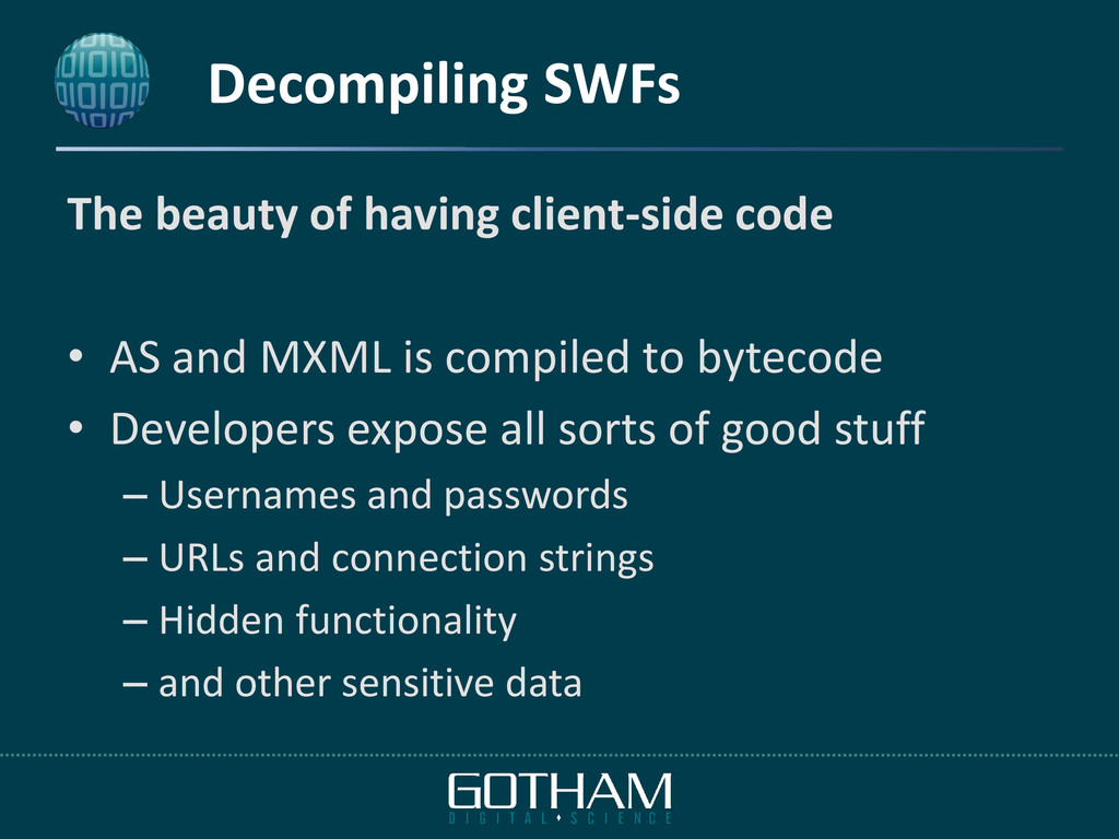 Decompiling SWFs The beauty of having client-si...
