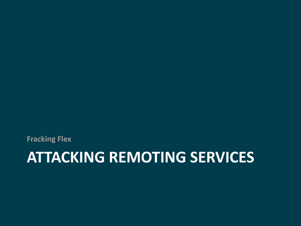 ATTACKING REMOTING SERVICES Fracking Flex