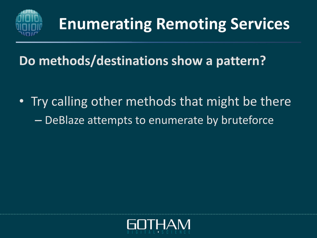 Enumerating Remoting Services Do methods/destin...