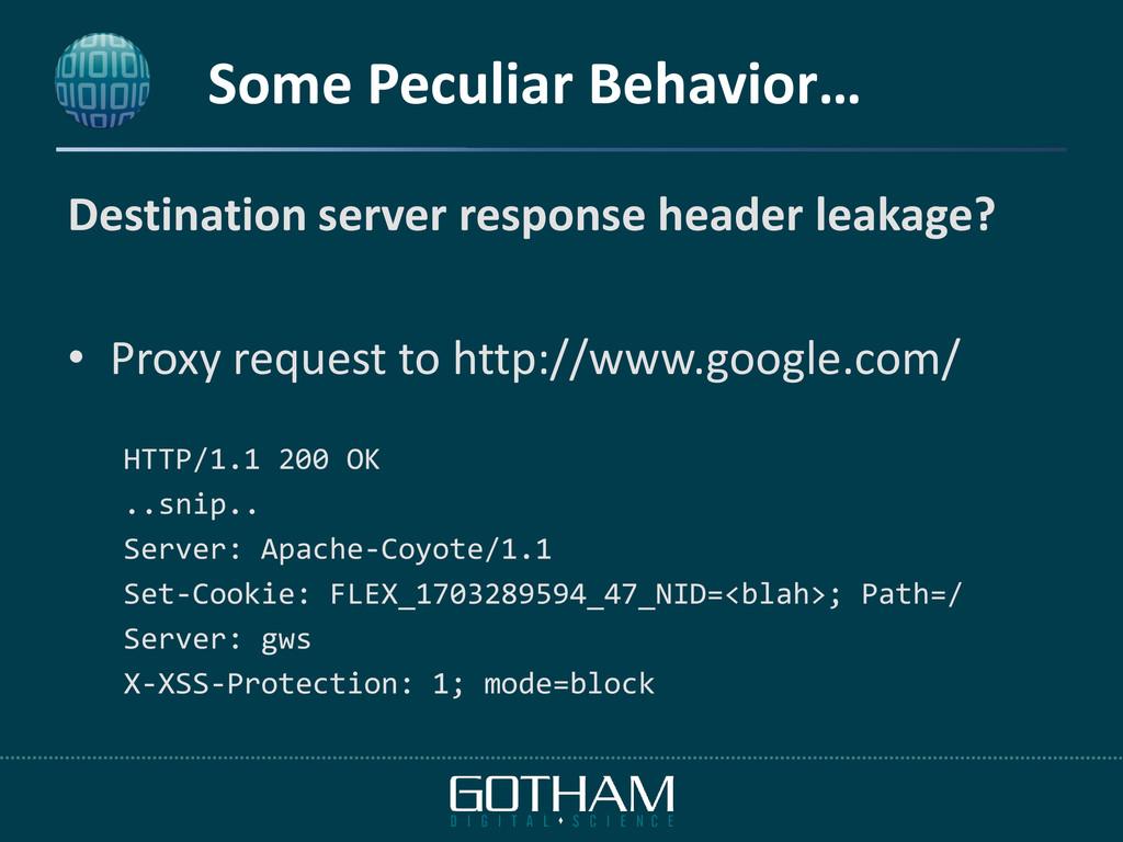 Some Peculiar Behavior… Destination server resp...