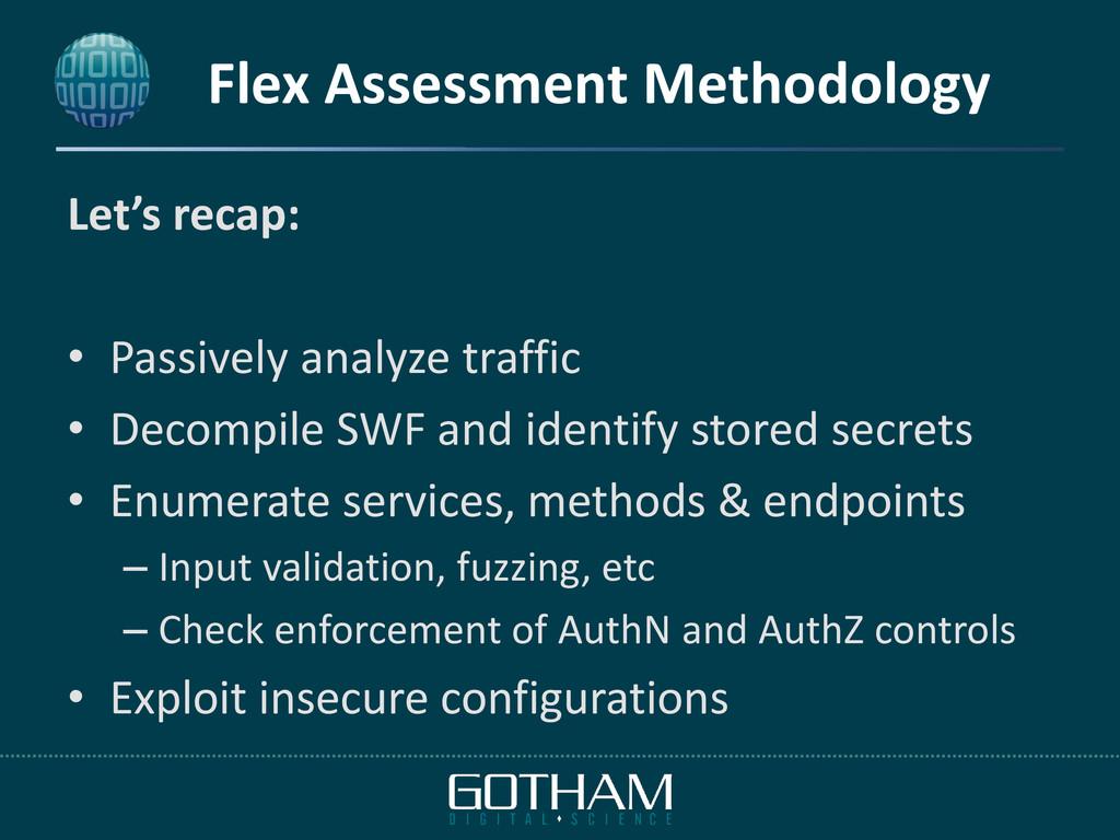Flex Assessment Methodology Let's recap: • Pass...
