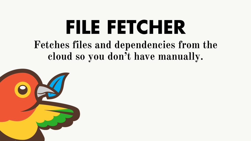 FILE FETCHER Fetches files and dependencies fro...