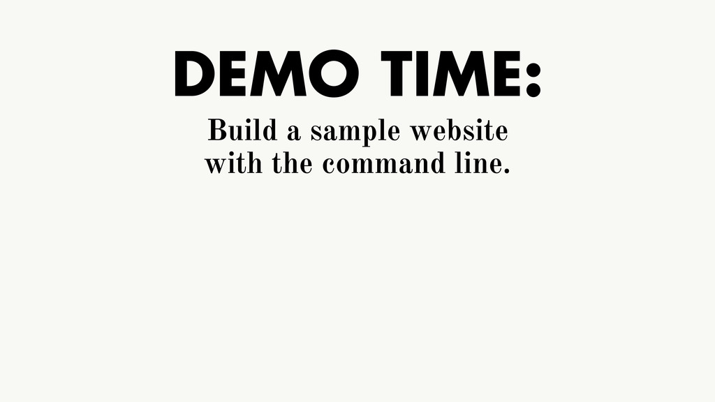 DEMO TIME: Build a sample website with the comm...