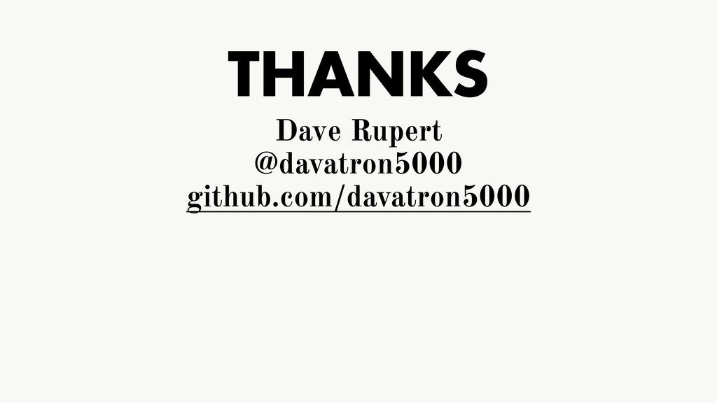 THANKS Dave Rupert @davatron5000 github.com/dav...