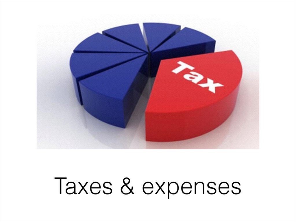 Taxes & expenses