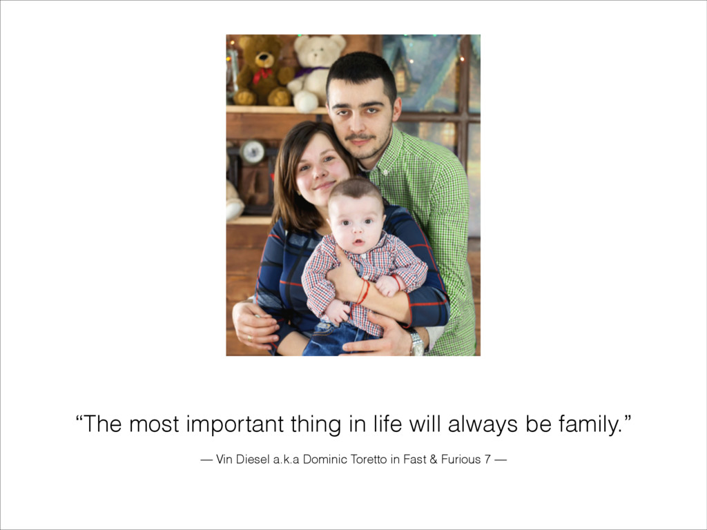 """The most important thing in life will always b..."