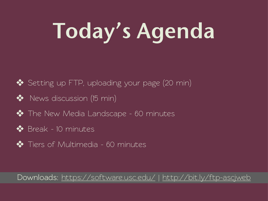 Today's Agenda ❖ Setting up FTP, uploading your...