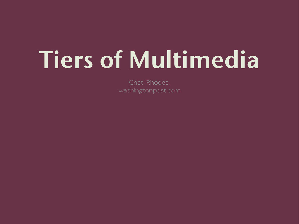 Tiers of Multimedia Chet Rhodes, washingtonpost...
