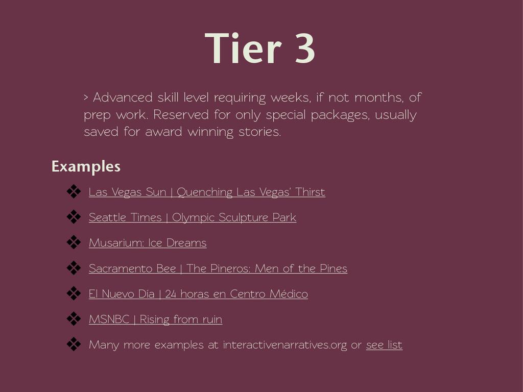 Tier 3 ! > Advanced skill level requiring weeks...