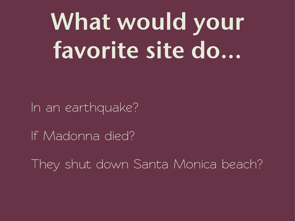 What would your favorite site do... In an earth...