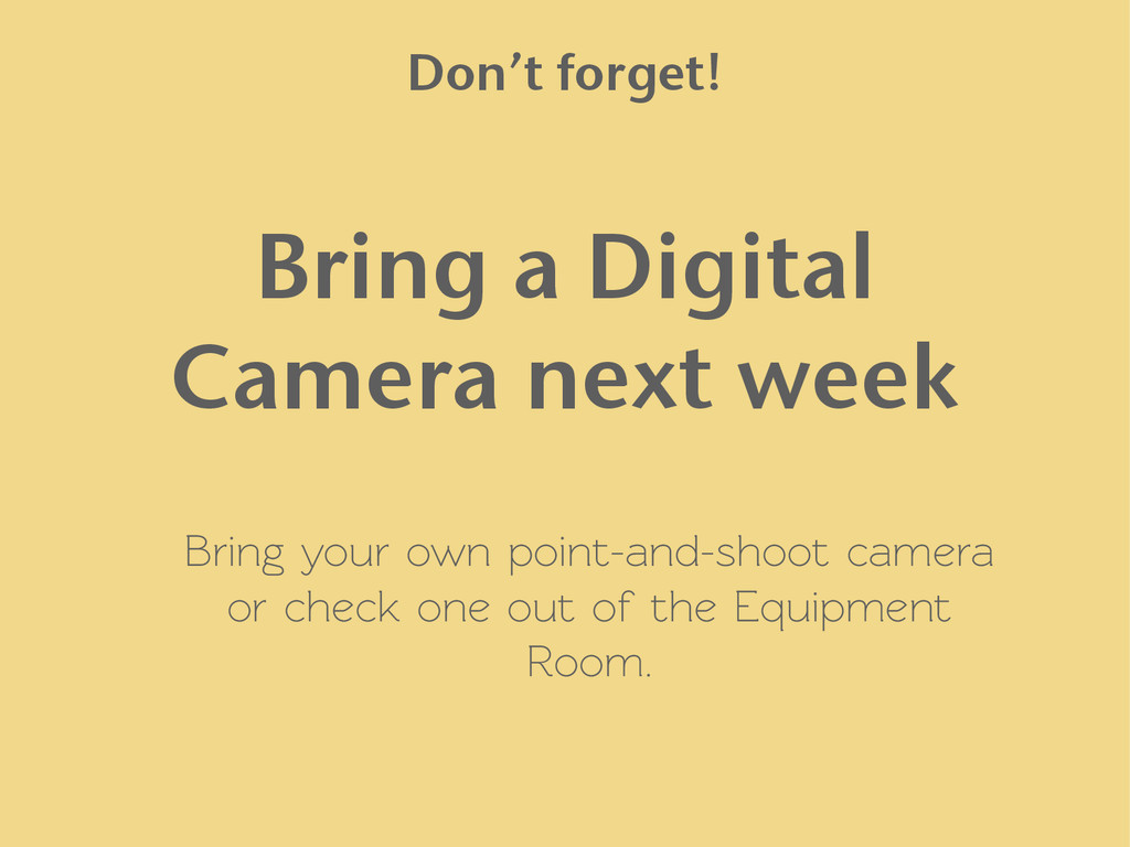 Bring your own point-and-shoot camera or check ...