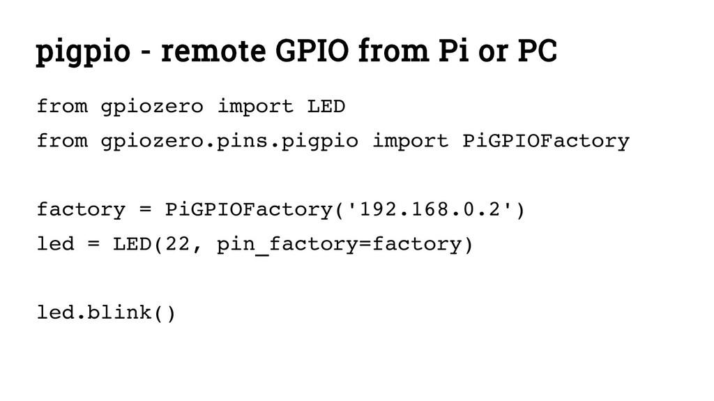pigpio - remote GPIO from Pi or PC from gpiozer...