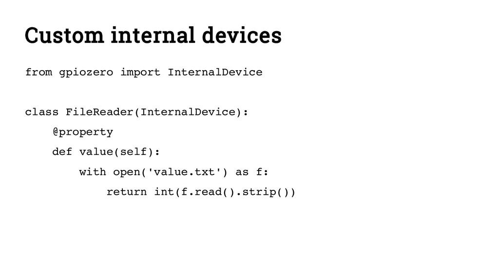 Custom internal devices from gpiozero import In...