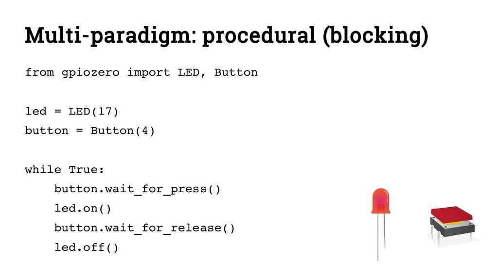 Multi-paradigm: procedural (blocking) from gpio...