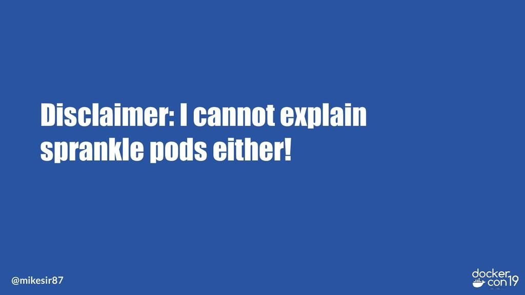 @mikesir87 Disclaimer: I cannot explain sprankl...