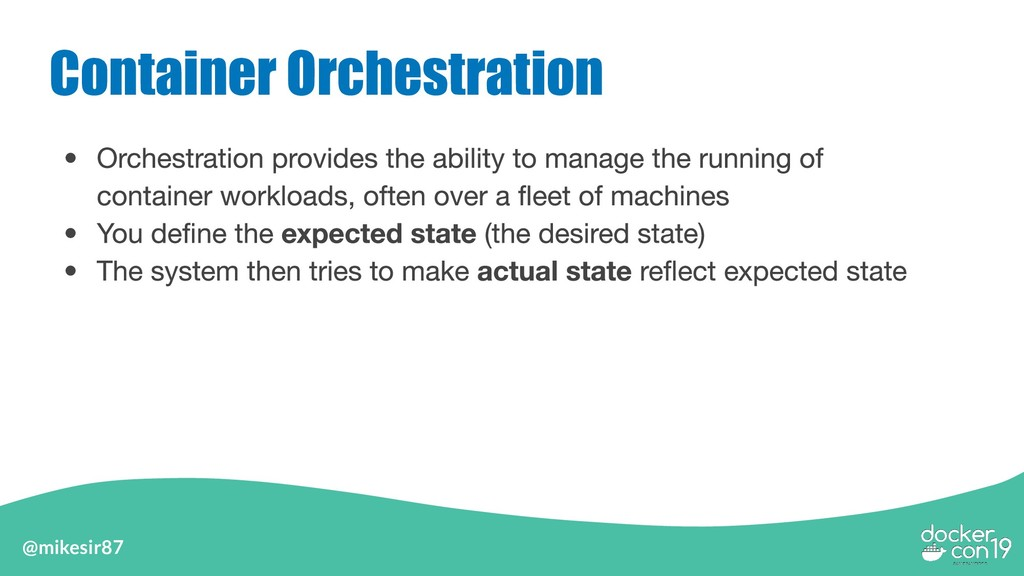 @mikesir87 Container Orchestration