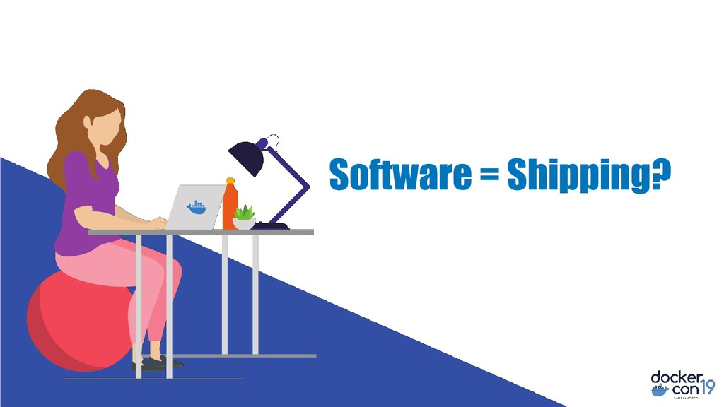 Software = Shipping?