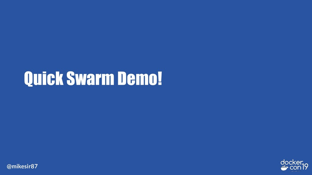 @mikesir87 Quick Swarm Demo!