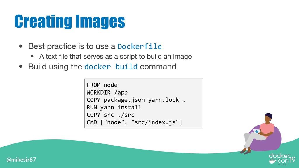@mikesir87 Creating Images Dockerfile docker bu...