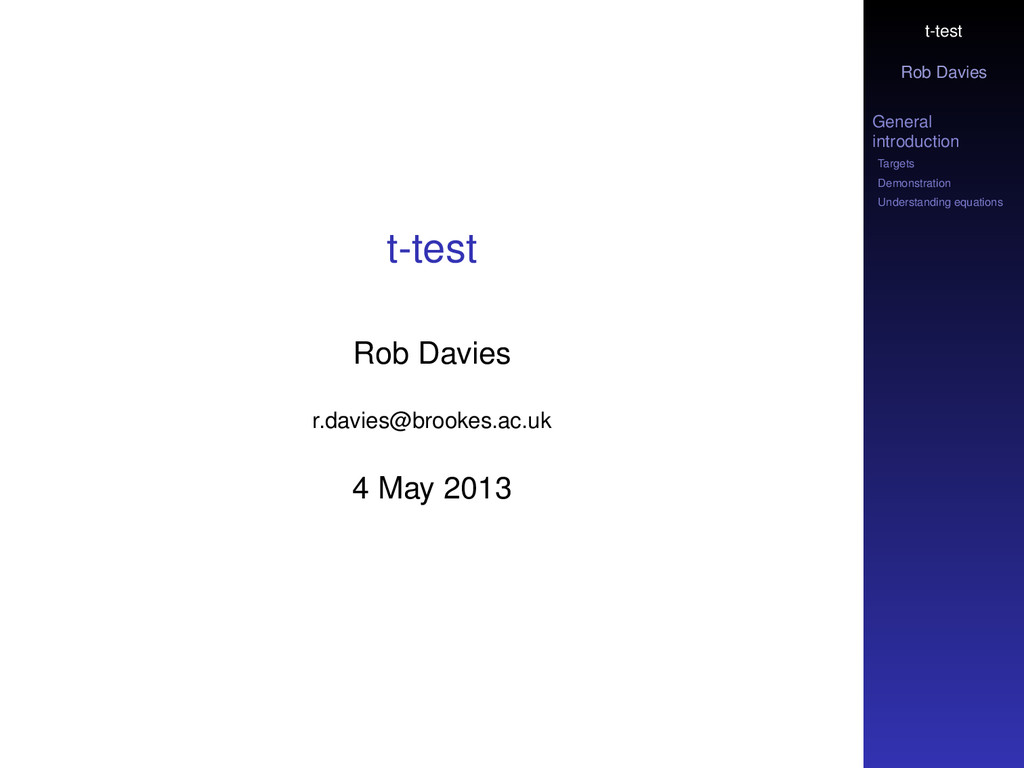 t-test Rob Davies General introduction Targets ...