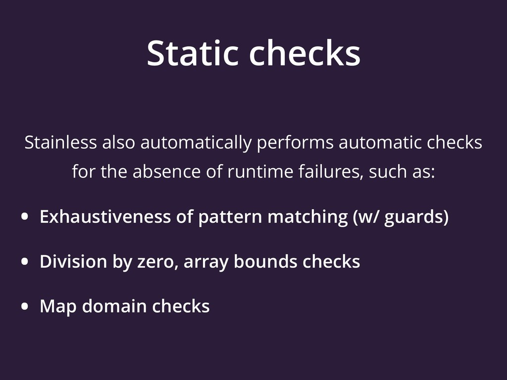 Static checks Stainless also automatically perf...