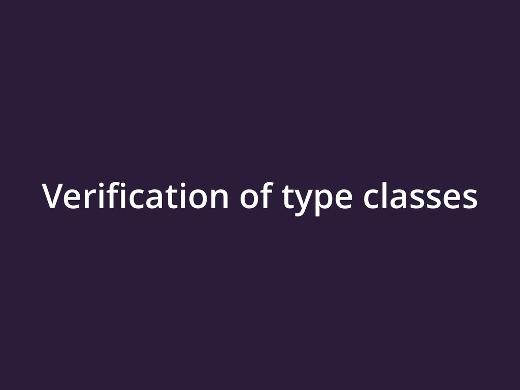 Verification of type classes