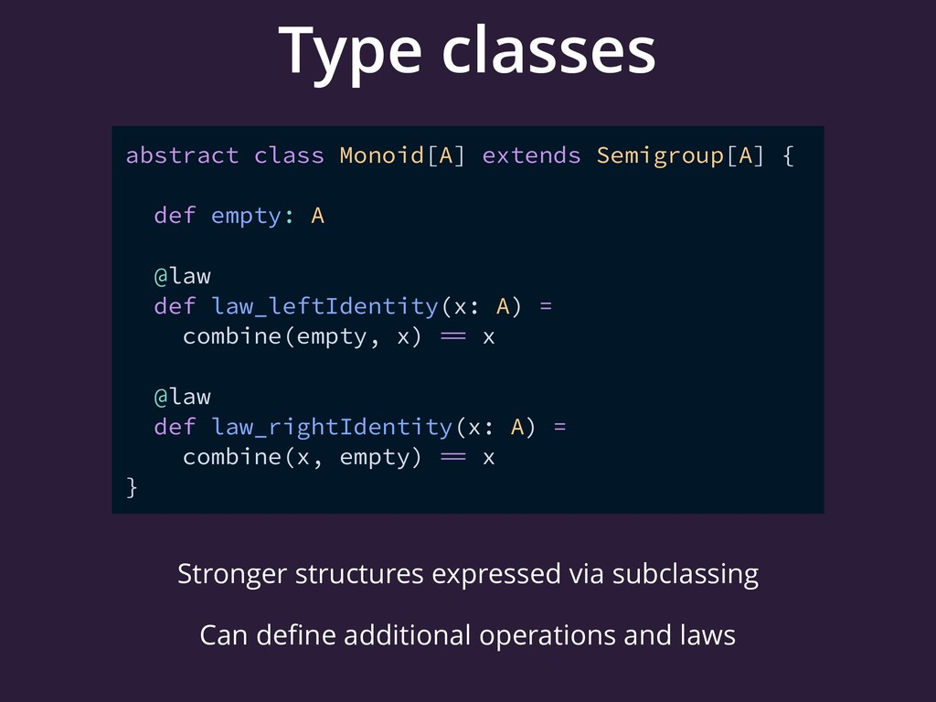 Type classes abstract class Monoid[A] extends S...