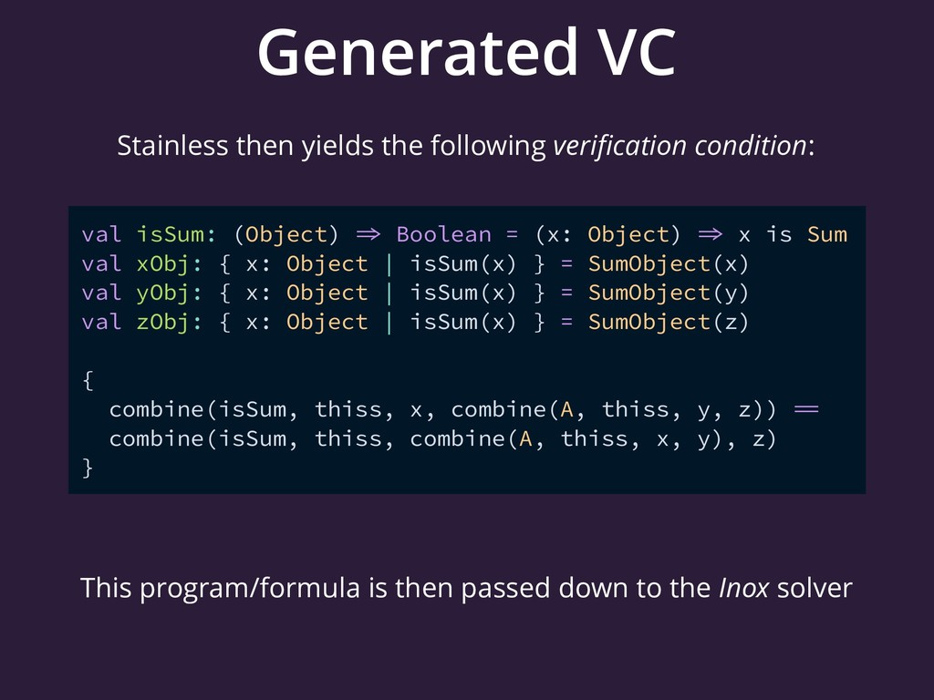Generated VC val isSum: (Object)  Boolean = (x...