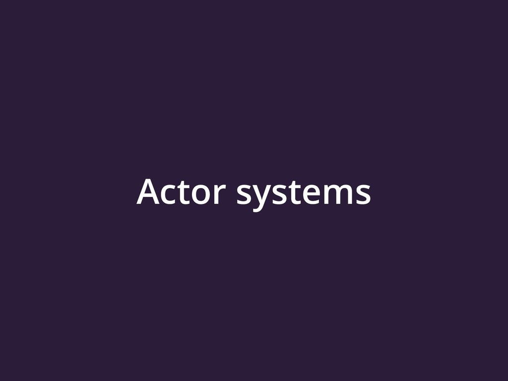 Actor systems