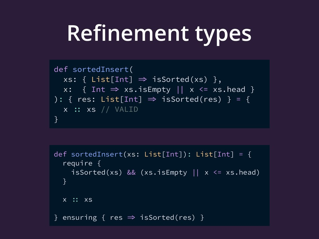 Refinement types def sortedInsert( xs: { List[In...