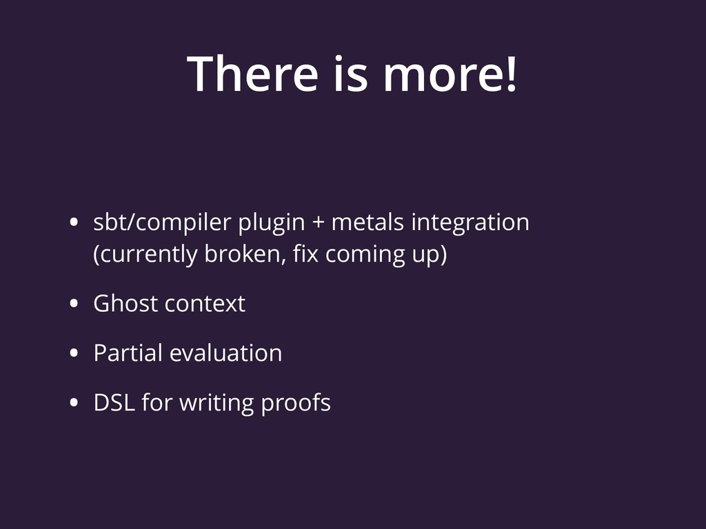 There is more! • sbt/compiler plugin + metals i...