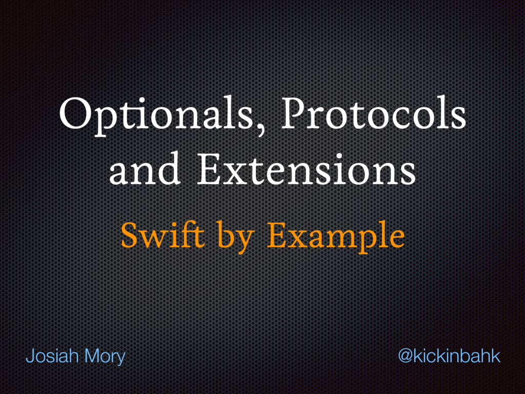 Optionals, Protocols and Extensions Swift by Ex...