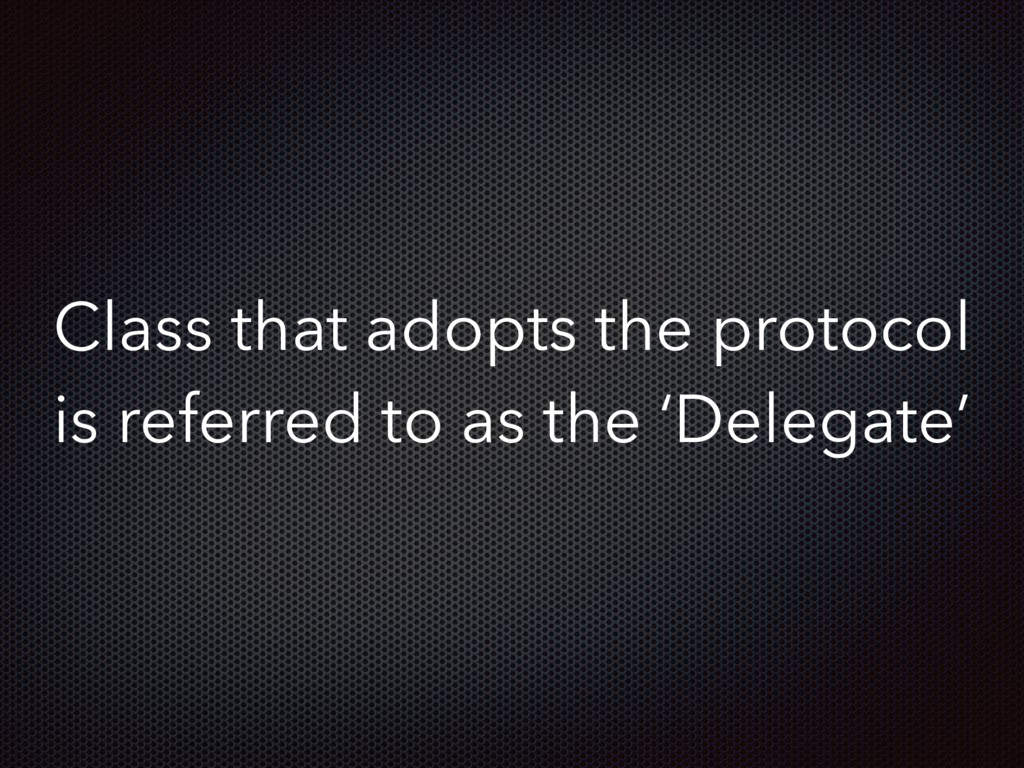 Class that adopts the protocol is referred to a...